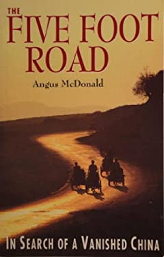 The Five Foot Road: In Search of a Vanished China