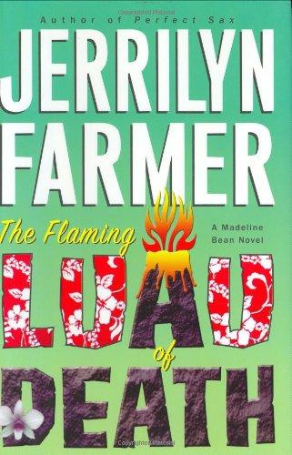 The Flaming Luau of Death: A Madeline Bean Novel