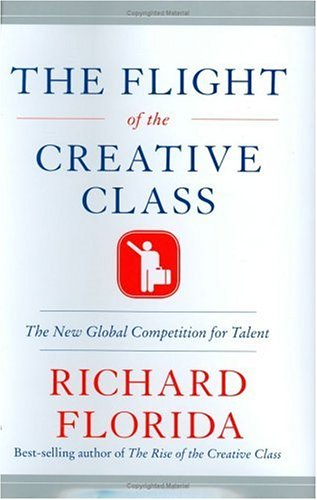 The Flight of the Creative Class: The New Global Competition for Talent 9780060756901