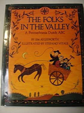 The Folks in the Valley: A Pennsylvania Dutch ABC