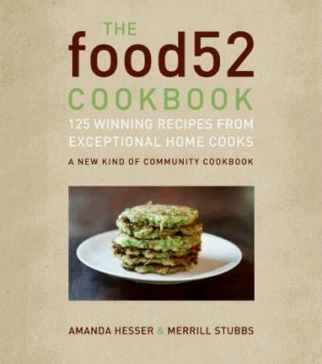 The Food52 Cookbook: 140 Winning Recipes from Exceptional Home Cooks 9780061887208