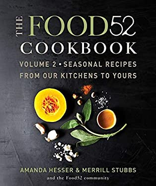 The Food52 Cookbook, Volume 2: Seasonal Recipes from Our Kitchens to Yours 9780061887291
