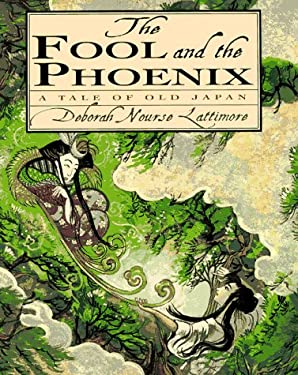 The Fool and the Phoenix: A Tale of Old Japan 9780060262099