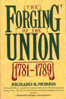 The Forging of the Union, 1781-1789