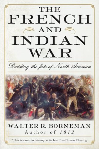 The French and Indian War: Deciding the Fate of North America 9780060761851