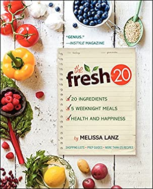 Fresh 20 No. 20 : 20-Ingredient, 5 Weeknight Meal, Health and Happiness