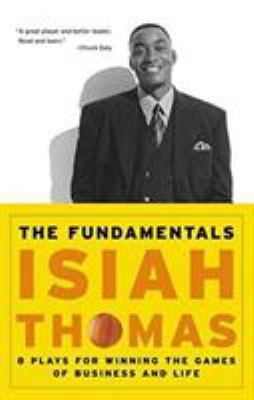 The Fundamentals: 8 Plays for Winning the Games of Business and Life