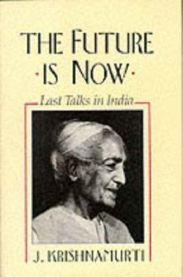 The Future is Now: Last Talks in India 9780062504845