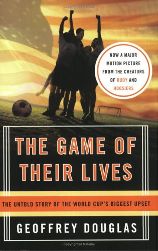 The Game of Their Lives: The Untold Story of the World Cup's Biggest Upset 9780060758776