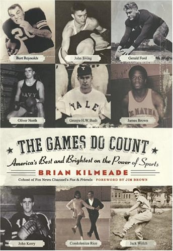The Games Do Count: America's Best and Brightest on the Power of Sports 9780060736736