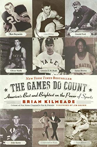 The Games Do Count: America's Best and Brightest on the Power of Sports 9780060736767