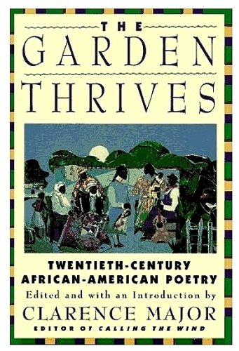 The Garden Thrives: Twentieth-Century African-American Poetry