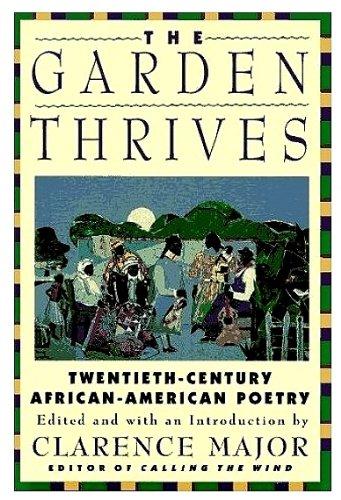 The Garden Thrives: Twentieth-Century African-American Poetry