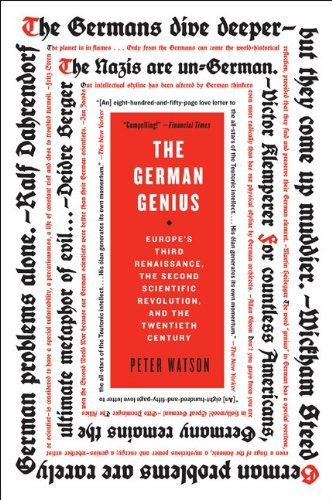 The German Genius: Europe's Third Renaissance, the Second Scientific Revolution, and the Twentieth Century 9780060760236