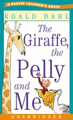The Giraffe, the Pelly and Me: The Giraffe, the Pelly and Me