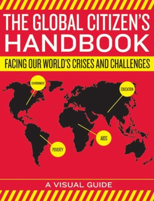 The Global Citizen's Handbook: Facing Our World's Crises and Challenges