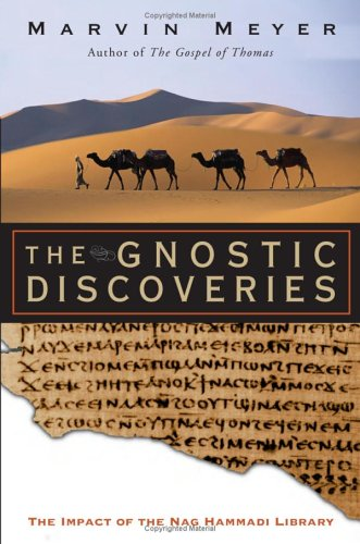The Gnostic Discoveries: The Impact of the Nag Hammadi Library 9780060821081