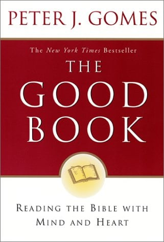 The Good Book: Reading the Bible with Mind and Heart 9780060088309