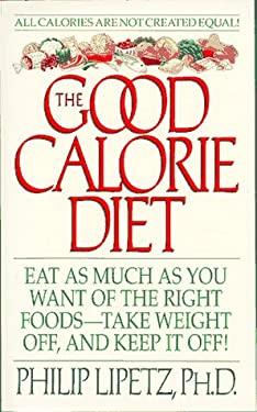The Good Calorie Diet: Good Calorie Diet, the