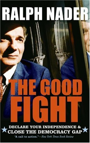 The Good Fight: Declare Your Independence & Close the Democracy Gap 9780060779559
