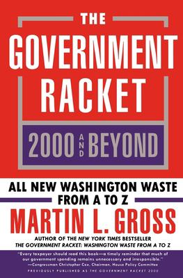 The Government Racket 2000 and Beyond