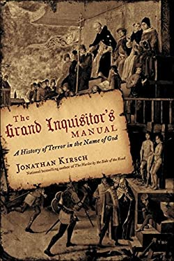 The Grand Inquisitor's Manual: A History of Terror in the Name of God 9780060816995