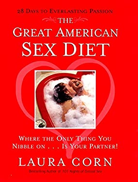 The Great American Sex Diet: Where the Only Thing You Nibble on . . . Is Your Partner!