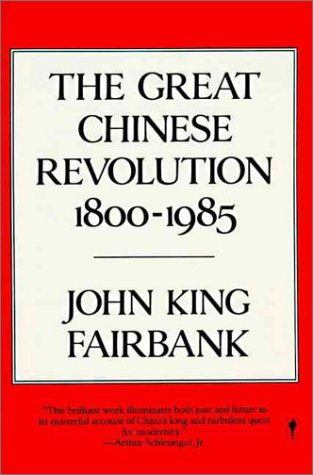The Great Chinese Revolution: 1800-1985 9780060390761