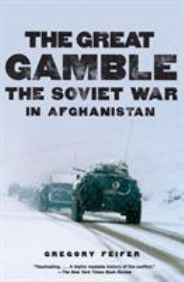 The Great Gamble: The Soviet War in Afghanistan 9780061143199