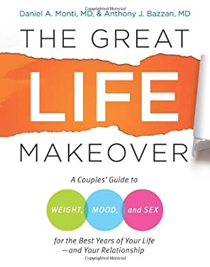 The Great Life Makeover: A Couples' Guide to Weight, Mood, and Sex for the Best Years of Your Life, and Your Relationship