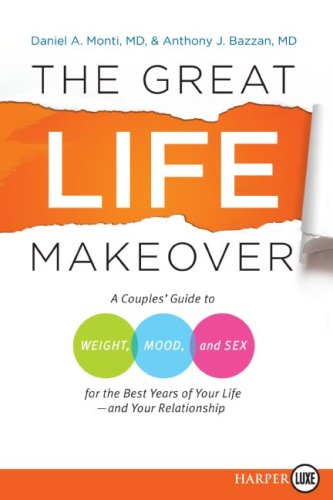 The Great Life Makeover LP: A Couples' Guide to Weight, Mood, and Sex for the Best Years of Your Life--And Your Relationship