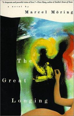 The Great Longing: Novel, a