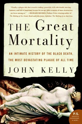 The Great Mortality: An Intimate History of the Black Death, the Most Devastating Plague of All Time 9780060006938