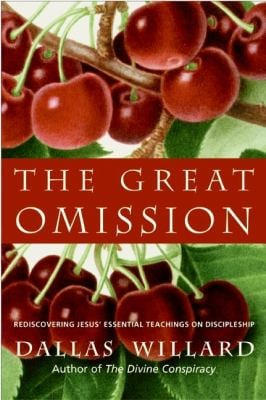 The Great Omission: Rediscovering Jesus' Essential Teachings on Discipleship 9780060882433