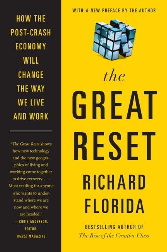 The Great Reset: How the Post-Crash Economy Will Change the Way We Live and Work 9780062009050