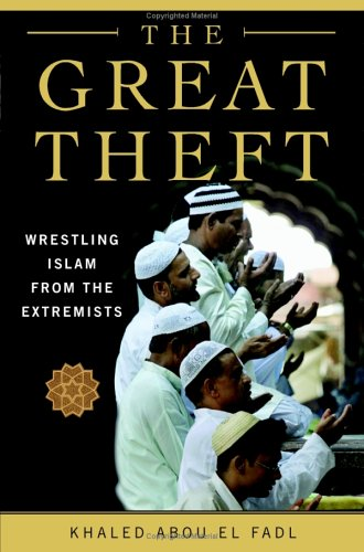The Great Theft: Wrestling Islam from the Extremists 9780060563394