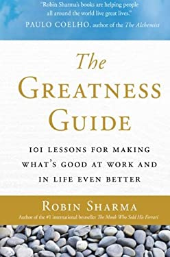 The Greatness Guide: 101 Lessons for Making What's Good at Work and in Life Even Better 9780061238574