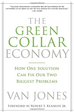 The Green Collar Economy: How One Solution Can Fix Our Two Biggest Problems 9780061650758