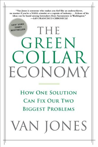 The Green Collar Economy: How One Solution Can Fix Our Two Biggest Problems 9780061650765