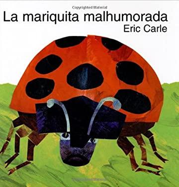 The Grouchy Ladybug (Spanish Edition): La Mariquita Malhumorada