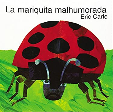 The Grouchy Ladybug (Spanish Edition): La Mariquita Malhumorada 9780064434492