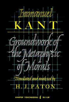 The Groundwork of the Metaphysics of Morals 9780061311598