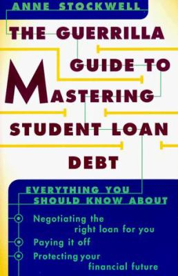 The Guerrilla Guide to Mastering Student Loan Debt