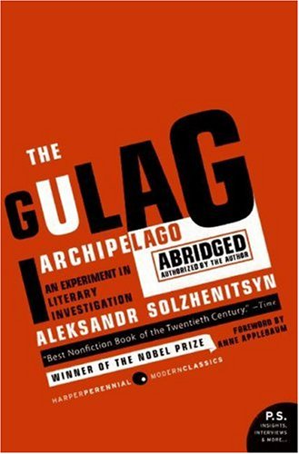 The Gulag Archipelago 1918-1956: An Experiment in Literary Investigation 9780061253805