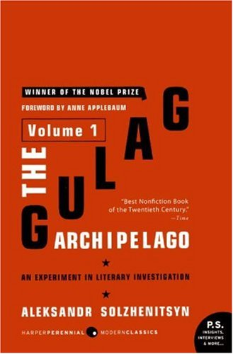 The Gulag Archipelago, 1918-1956: Volume 1: An Experiment in Literary Investigation 9780061253713