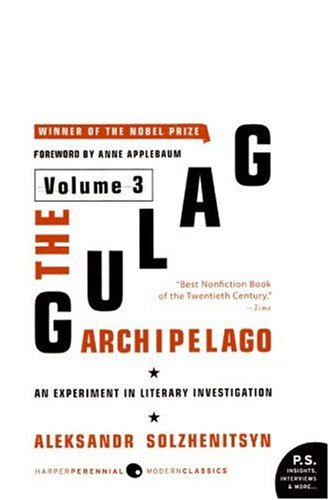 The Gulag Archipelago, 1918-1956: Volume 3: An Experiment in Literary Investigation 9780061253737