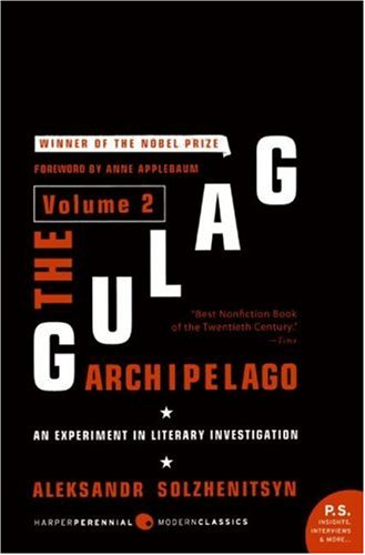 The Gulag Archipelago, Volume 2: An Experiment in Literary Investigation, 1918-1956 9780061253720