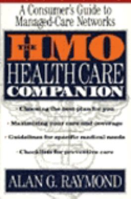 The HMO Health Care Companion: A Consumer's Guide to Managed Care Networks