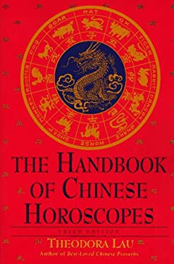 The Handbook of Chinese Horoscopes: Third Edition