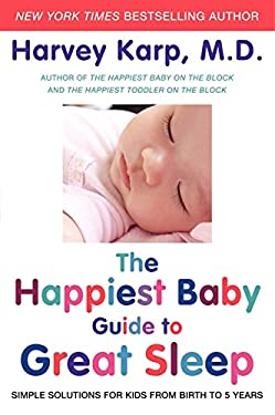 The Happiest Baby Guide to Great Sleep: Simple Solutions for Kids from Birth to 5 Years 9780062113313
